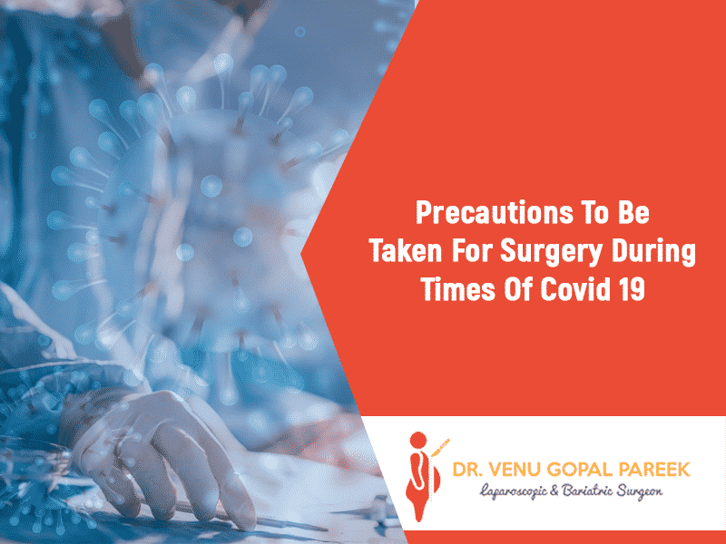 Consult for Covid (COVID-19) Safety Precautions During surgery By Dr Venugopal Pareek, Best Bariatric and Laparoscopic surgeon in Hyderabad