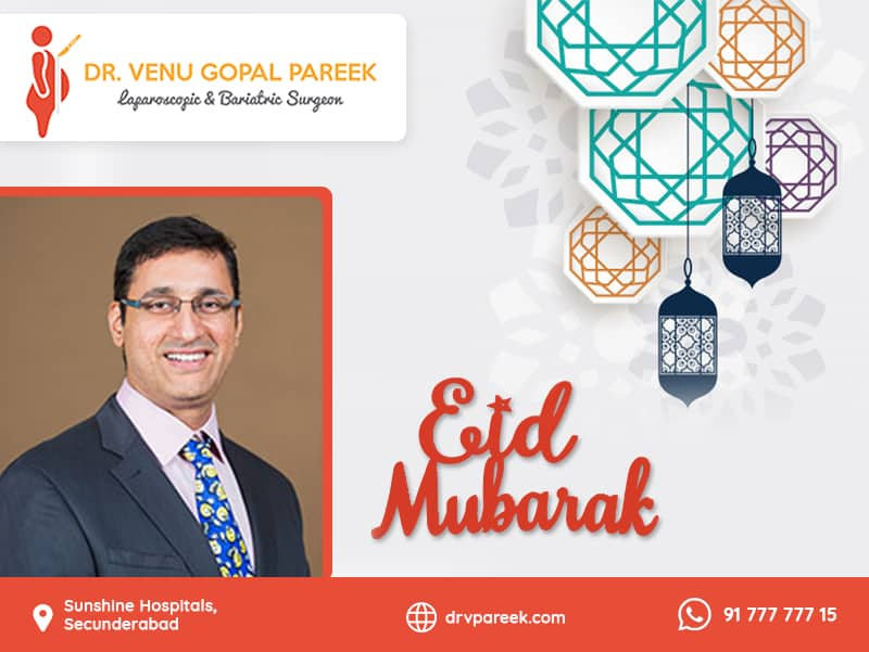 Eid Mubarak wishes by Dr Venugopal Pareek, One of the Best Bariatric and Laparoscopic surgeon in Hyderabad