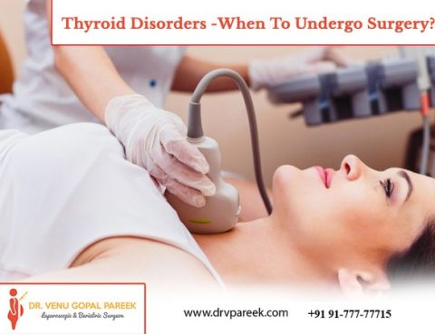 Consult Dr. Venugopal Pareek for thyroid disorders treatment, One of the best Bariatric Surgery Specialists in Hyderabad