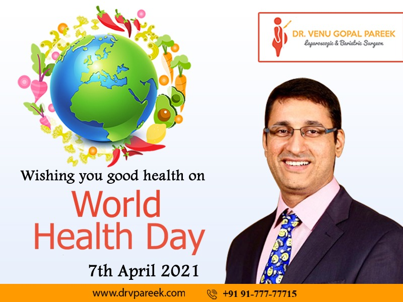 Happy World Health Day wishes by Dr. Venugopal Pareek, One of the best Bariatric and Laparoscopic specialists in Hyderabad